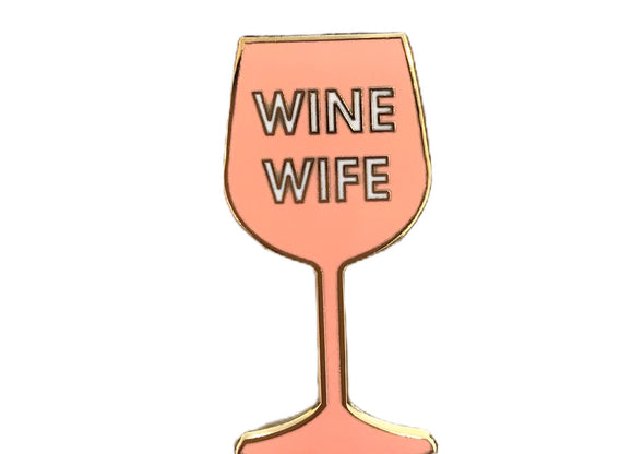 """Wine wife"" enamel pin"