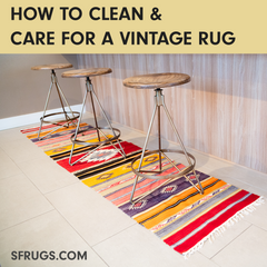 How to Care for and Clean Your Vintage and Antique Rugs