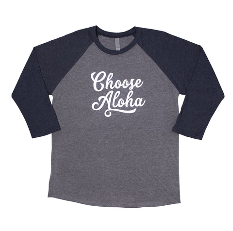 Choose Aloha Raglan - Adult