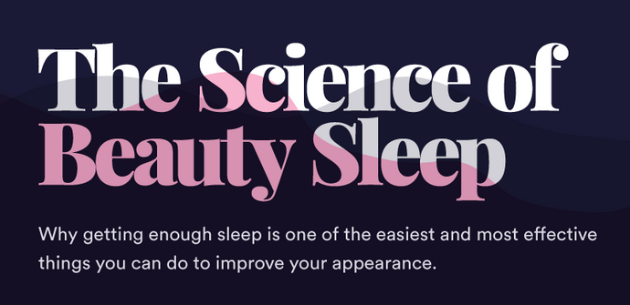 The Science of Beauty Sleep