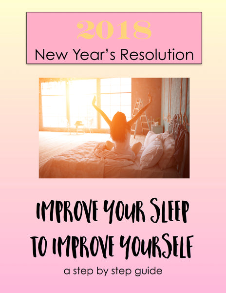 2018 New Year's Resolution | Improve Your Sleep to Improve Yourself