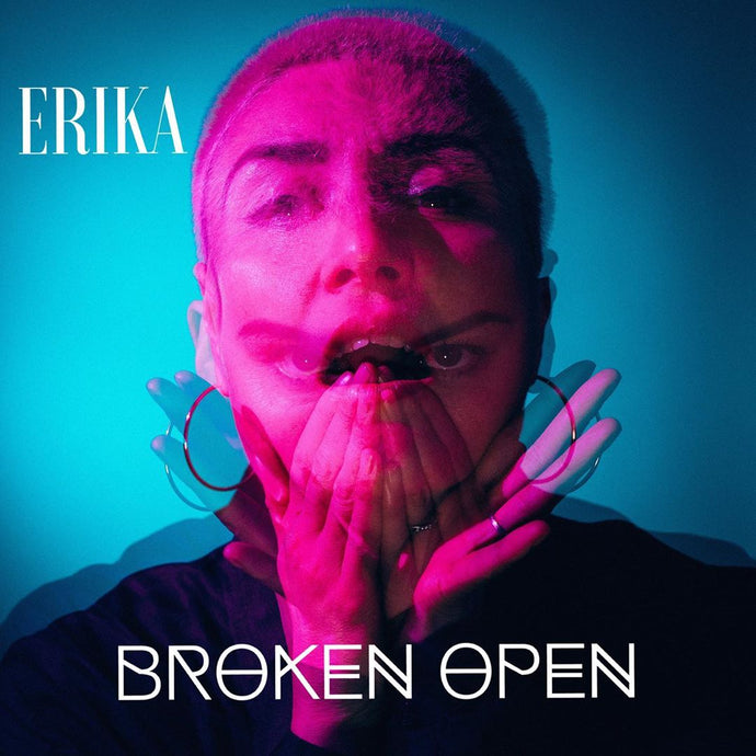 "EXCLUSIVE MUSIC VIDEO PREMIERE of Erika's Latest Artfully Captivating Single ""Broken Open"""