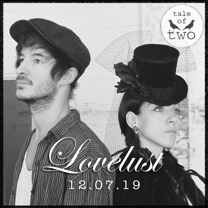 Tale of Two – Lovelust: A Restoratively Dark Offering of Psychedelic Folk Concordance