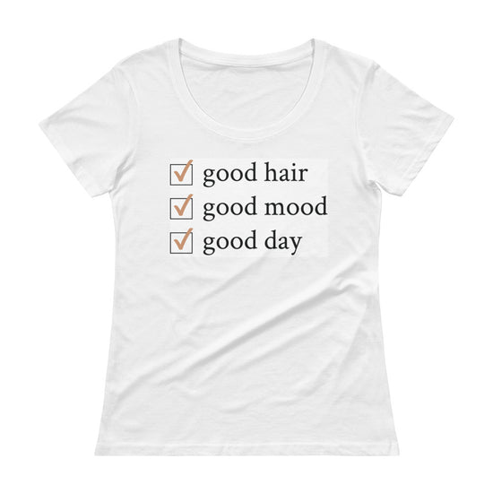 Good Hair, Good Mood, Good Day Scoopneck T-Shirt - True Glory Hair