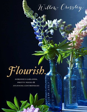 Flourish: Stunning Arrangements With Flowers & Foliage