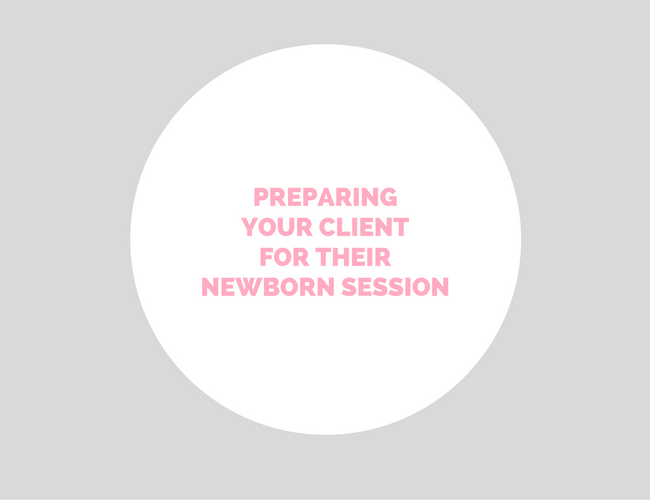 Preparing Your Client For Their Newborn Session - FREE DOWNLOAD