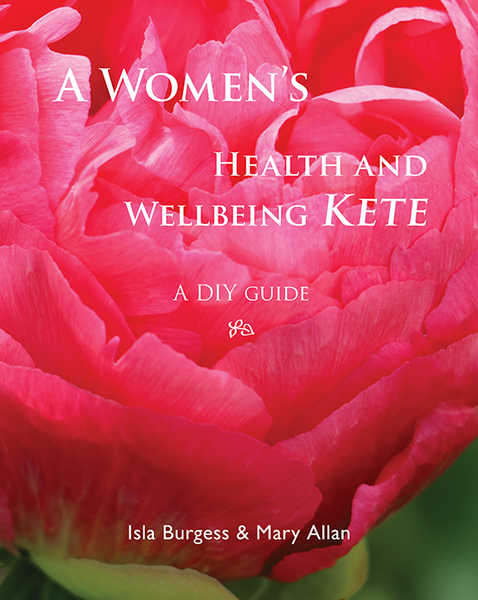 A Women's Health & Wellbeing Kete: Volume I