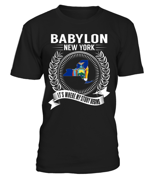 Babylon, New York Its Where My Story Begins T-Shirt