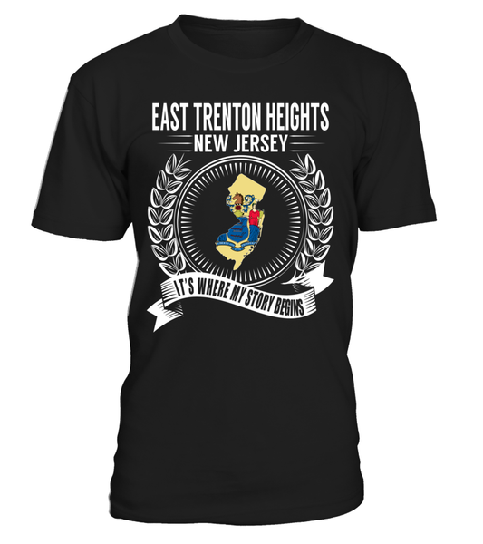 East Trenton Heights, New Jersey Its Where My Story Begins T-Shirt