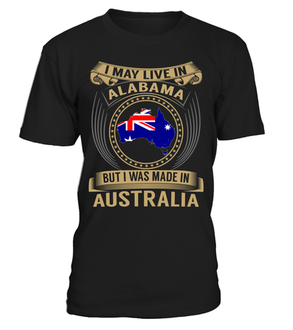I May Live in Alabama But I Was Made in Australia Country T-Shirt V3