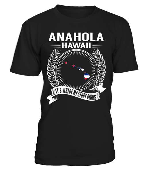 Anahola, Hawaii Its Where My Story Begins T-Shirt