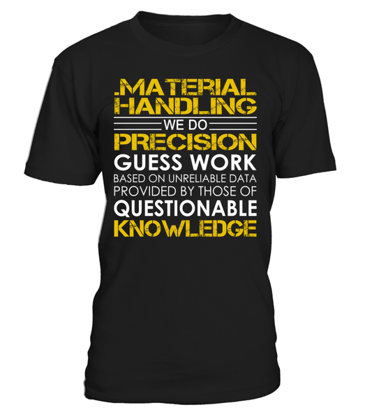 .material handling We Do Precision Guess Work Job Title T-Shirt