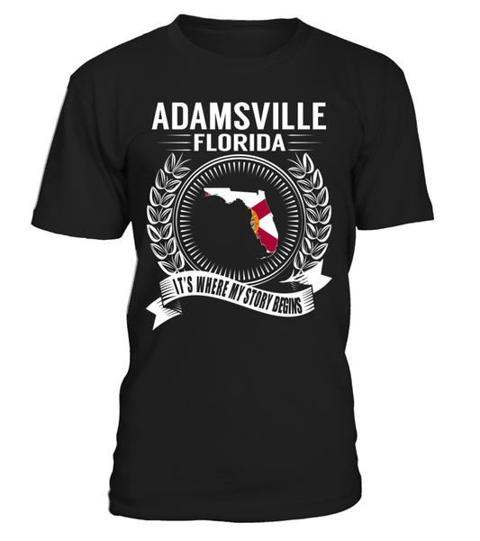 Adamsville, Florida Its Where My Story Begins T-Shirt