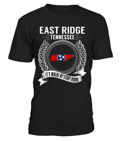 East Ridge, Tennessee Its Where My Story Begins T-Shirt