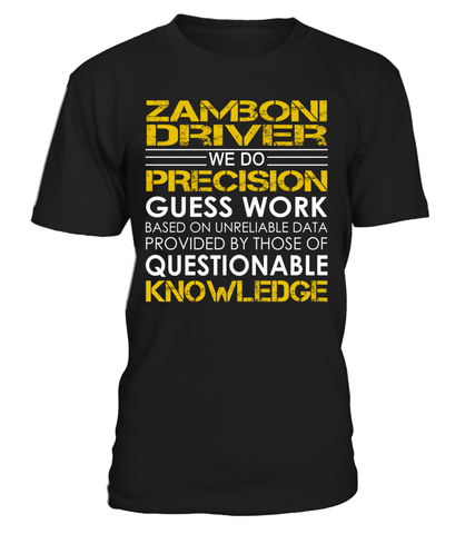 Zamboni Driver We Do Precision Guess Work Job Title T-Shirt