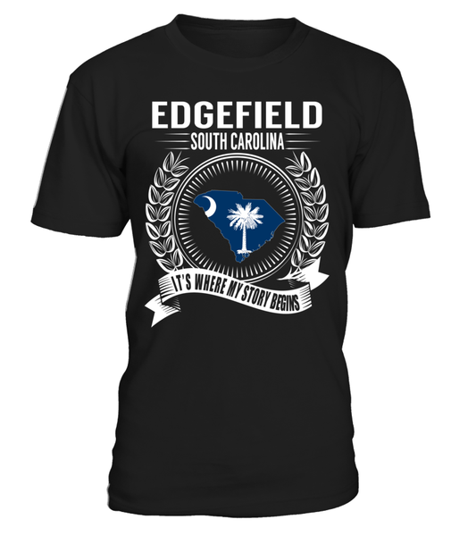Edgefield, South Carolina Its Where My Story Begins T-Shirt