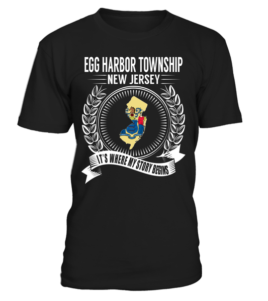 Egg Harbor Township, New Jersey Its Where My Story Begins T-Shirt