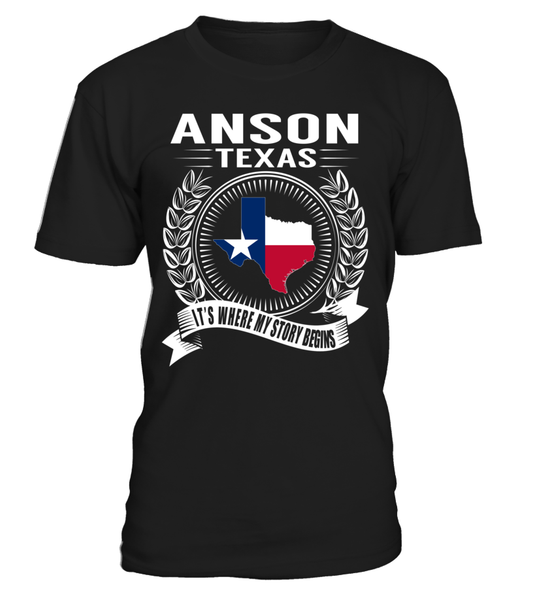 Anson, Texas Its Where My Story Begins T-Shirt