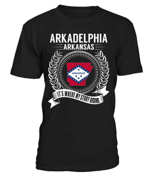 Arkadelphia, Arkansas Its Where My Story Begins T-Shirt