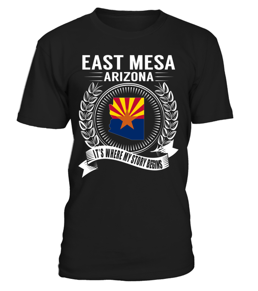 East Mesa, Arizona Its Where My Story Begins T-Shirt