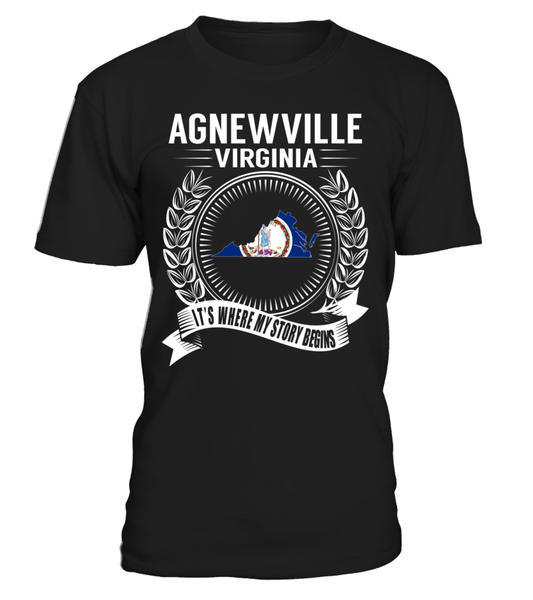 Agnewville, Virginia Its Where My Story Begins T-Shirt