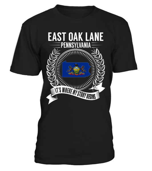 East Oak Lane, Pennsylvania Its Where My Story Begins T-Shirt