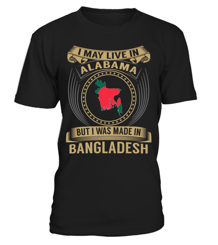 I May Live in Alabama But I Was Made in Bangladesh Country T-Shirt V3