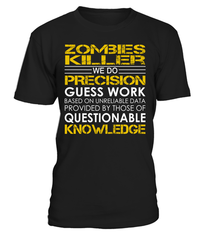 zombies killer We Do Precision Guess Work Job Title T-Shirt