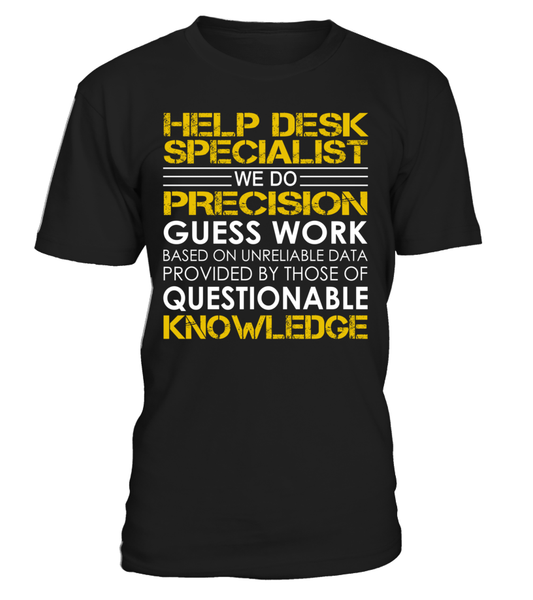 Help Desk Specialist We Do Precision Guess Work Job Title T Shirt