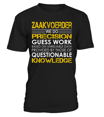 Zaakvoerder We Do Precision Guess Work Job Title T-Shirt