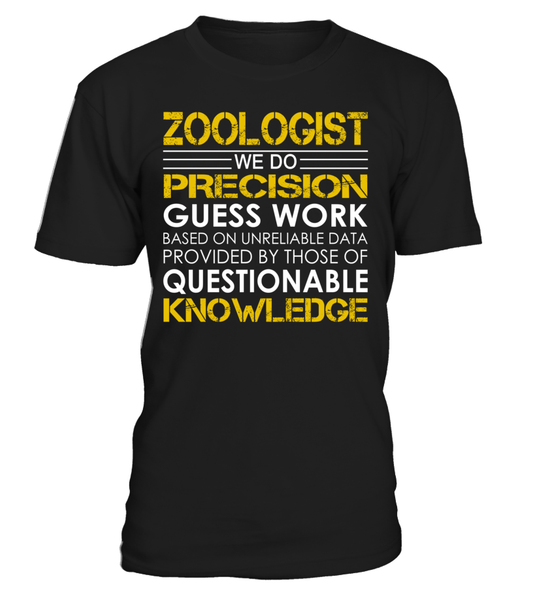 Zoologist We Do Precision Guess Work Job Title T-Shirt