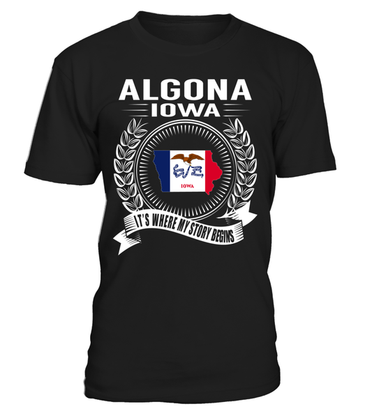 Algona, Iowa Its Where My Story Begins T-Shirt
