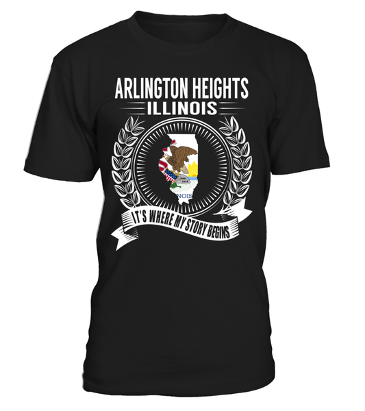 Arlington Heights, Illinois Its Where My Story Begins T-Shirt