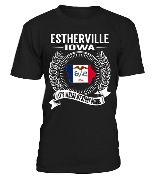 Estherville, Iowa Its Where My Story Begins T-Shirt