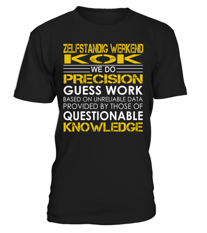 Zelfstandig werkend kok We Do Precision Guess Work Job Title T-Shirt