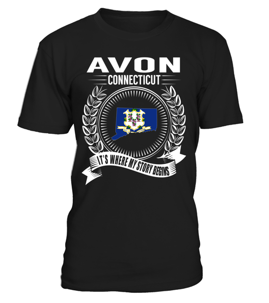 Avon, Connecticut Its Where My Story Begins T-Shirt