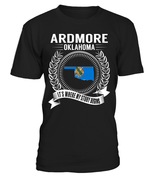 Ardmore, Oklahoma Its Where My Story Begins T-Shirt