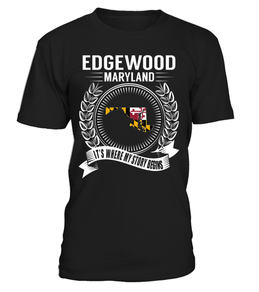Edgewood, Maryland Its Where My Story Begins T-Shirt