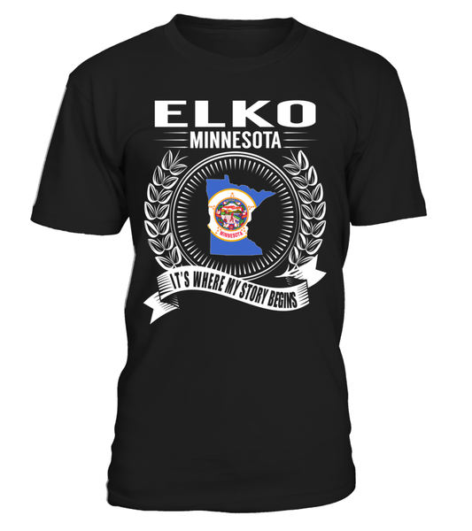 Elko, Minnesota Its Where My Story Begins T-Shirt