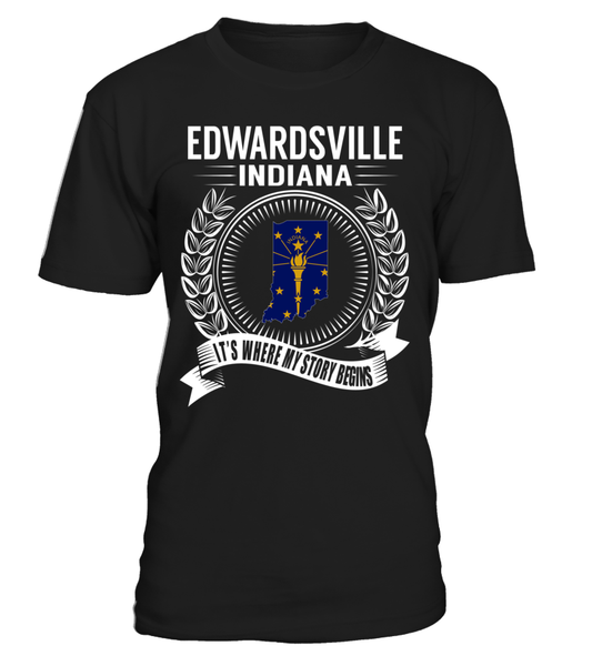 Edwardsville, Indiana Its Where My Story Begins T-Shirt