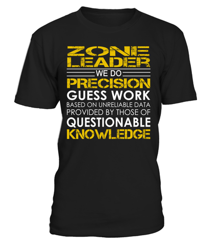 Zone Leader We Do Precision Guess Work Job Title T-Shirt