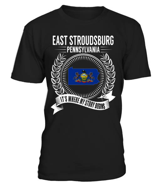 East Stroudsburg, Pennsylvania Its Where My Story Begins T-Shirt