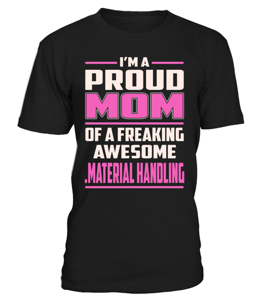 .Material Handling Proud MOM Job Title T-Shirt