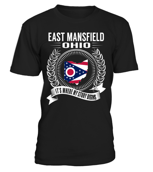 East Mansfield, Ohio Its Where My Story Begins T-Shirt