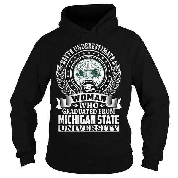 Never Underestimate a Woman Who Graduated From Michigan States University T-Shirt