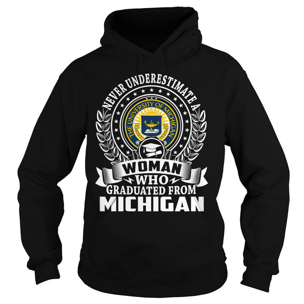 Never Underestimate a Woman Who Graduated From the University of Michigan T-Shirt