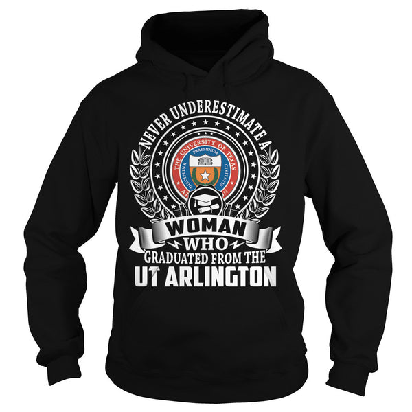 Never Underestimate a Woman Who Graduated From the UT Arlington T-Shirt