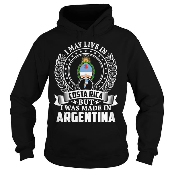 I May Live in Costa Rica But I Was Made in Argentina T-Shirt