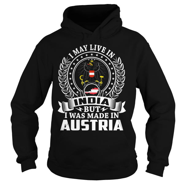 I May Live in India But I Was Made in Austria T-Shirt