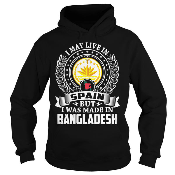 I May Live in Spain But I Was Made in Bangladesh T-Shirt